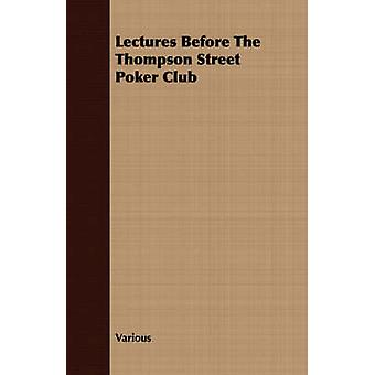 Lectures Before The Thompson Street Poker Club by Various