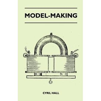 ModelMaking by Hall & Cyril