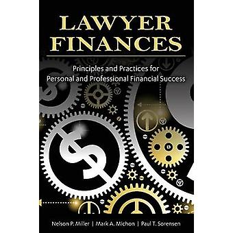 Lawyer FinancesPrinciples and Practices for Personal and Professional Financial Success by Miller & Nelson P.