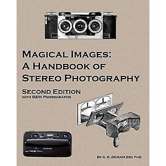 Magical Images BW A Handbook of Stereo Photography by Ogram & Geoff