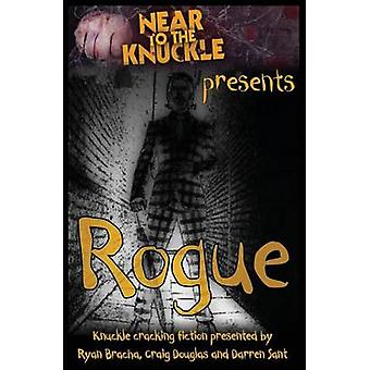 Rogue A Near To The Knuckle Anthology by Douglas & Craig
