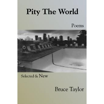 Pity the World by Taylor & Bruce