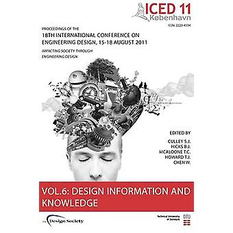 Proceedings of Iced11 Vol. 6 Design Information and Knowledge by Culley & Steve