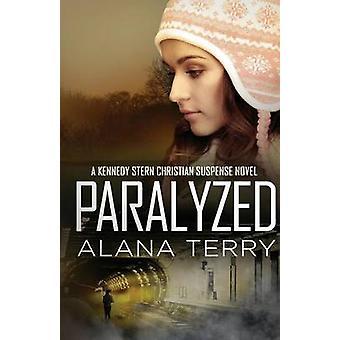 Paralyzed by Terry & Alana