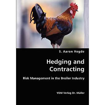 Hedging and Contracting by Hegde & Aaron