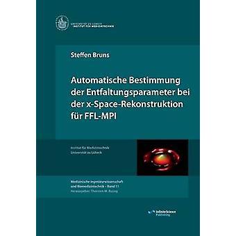 Automatische Bestimmung der Entfaltungsparameter bei der xSpaceRekonstruktion fr FFLMPI by Bruns & Steffen