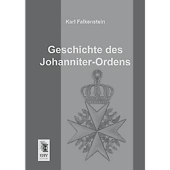 Geschichte Des JohanniterOrdens by Falkenstein & Karl