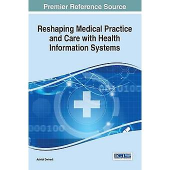 Reshaping Medical Practice and Care with Health Information Systems by Dwivedi & Ashish