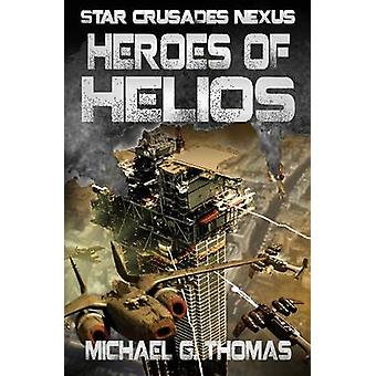 Heroes of Helios by Thomas & Michael G.