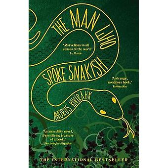 The Man Who Spoke Snakish by Andrus Kivirahk & Translated by Christopher Moseley