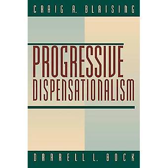 Progressive Dispensationalism by Craig A. Blaising - Darrell L. Bock