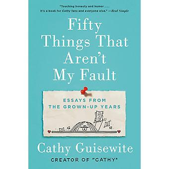 Fifty Things That Arent My Fault by Cathy Guisewite