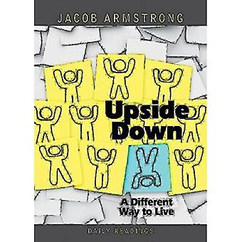 Upside Down: A Different Way to Live: Daily Readings