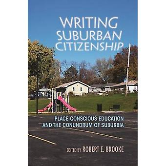 Writing Suburban Citizenship - Place-Conscious Education and the Conun