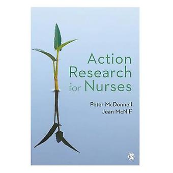 Action Research for Nurses by Peter McDonnell - Jean McNiff - 9781473