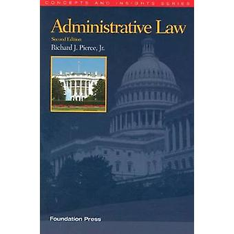 Administrative Law (2nd Revised edition) by Richard J. Pierce - 97816