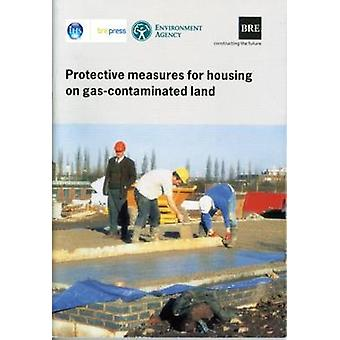 Protective Measures for Housing on Gas Contaminated Land - (BR 414) by