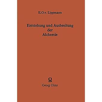 Entstehung Und Ausbreitung Der Alchemie - Ein Beitrag Zur Kulturgeschi