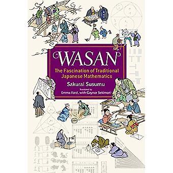 Wasan - The Fascination of Tradition Japanese Mathematics by Sakurai