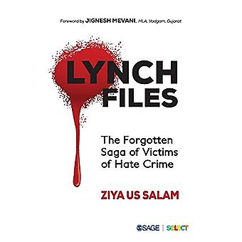 Lynch Files - The Forgotten Saga of Victims of Hate Crime by Ziya Us S