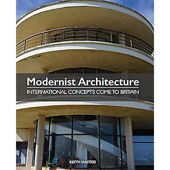 Modernist Architecture - International Concepts Come to Britain by Kei