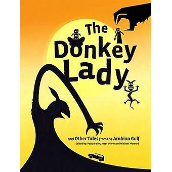The Donkey Lady - And Other Tales from the Arabian Gulf by Patty Paine