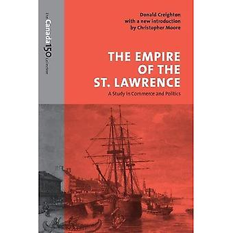 The Empire of the St. Lawrence: A Study in Commerce and Politics (The Canada 150 Collection)