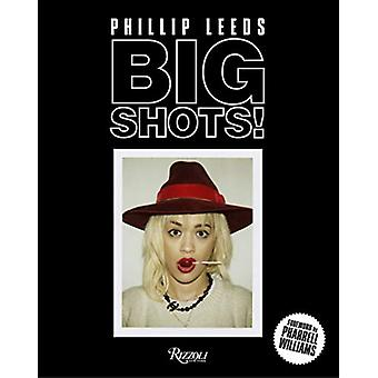 Big Shots! - Polaroids from the World of Hip-Hop and Fashion by Philli