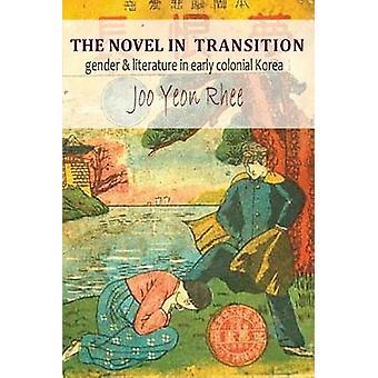 De roman in transitie - Gender en literatuur in de vroege koloniale Kore