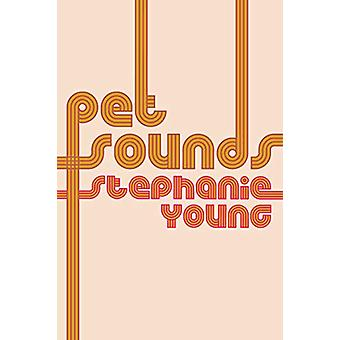 Pet Sounds by Stephanie Young - 9781937658946 Book