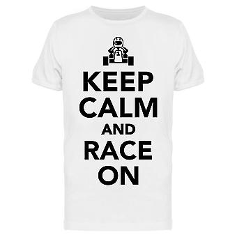 Keep Calm And Race On  Tee Men's -Image by Shutterstock