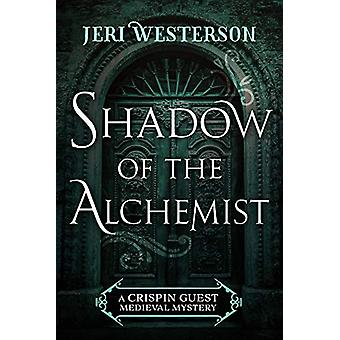 Shadow of the Alchemist by Jeri Westerson - 9781625674050 Book