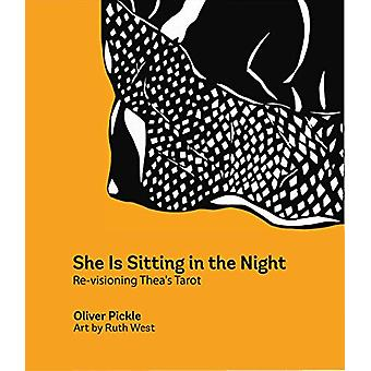 She Is Sitting In The Night - Re-visioning Thea's Tarot by Oliver Pick