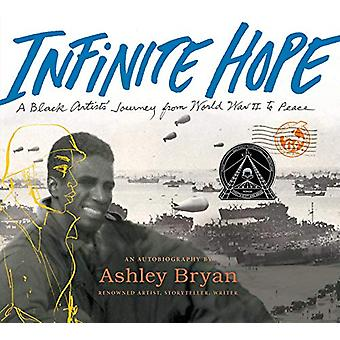 Infinite Hope - A Black Artist's Journey from World War II to Peace by