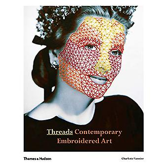 Threads - Contemporary Embroidery Art by Charlotte Vannier - 978050029