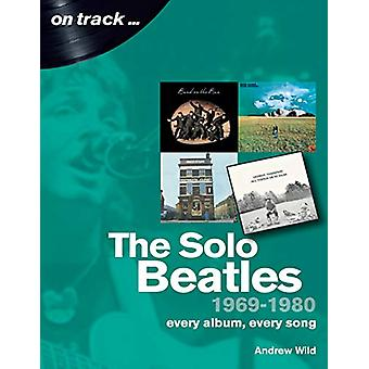 The Solo Beatles - 1969 to 1980  - Every Album - Every Song by Andrew W
