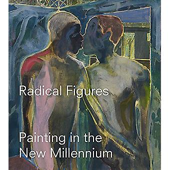 Radical Figures - Painting in the New Millennium by Lydia Yee - 978085