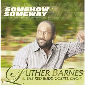 Luther Barnes & the Red Budd Gospel Choir - Somehow Someway [CD] USA import