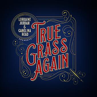 Lorraine Jordan & Carolina Road - True Grass Again [CD] USA import