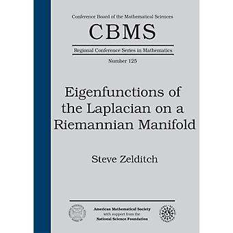 Eigenfunctions of the Laplacian on a Riemannian Manifold by Zelditch & Steve