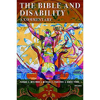 The Bible and Disability - A Commentary by Sarah J Melcher - 978148130