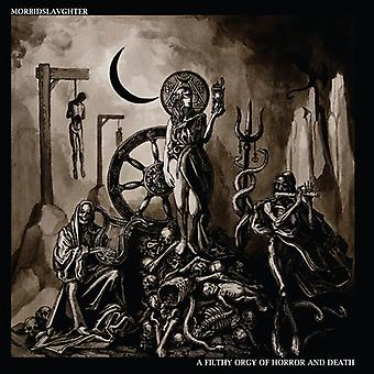 Morbid Slaughter - Filthy Orgy Of Horror And Death [Vinyl] USA import