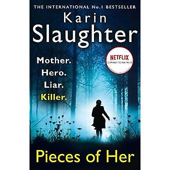 Pieces of Her The stunning psychological crime thriller from the No 1 Sunday Times bestselling suspense author soon to be a Netflix series