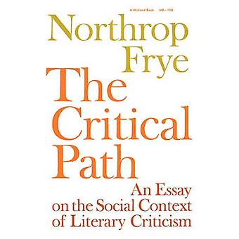 The Critical Path - An Essay on the Social Context of Literary Critici
