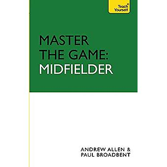 Master the Game - Midfielder by Andrew Allen - 9780340928417 Book