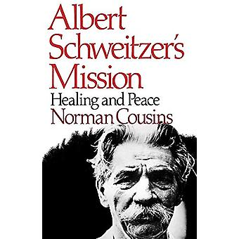 Albert Schweitzer's Mission - Healing and Peace by Norman Cousins - 97