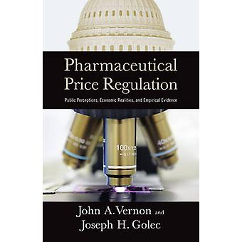 Pharmaceutical Price Regulation - Public Perception - Economic Realiti