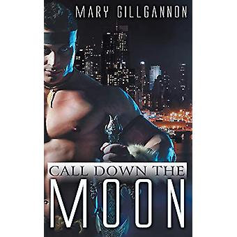 Call Down the Moon by Mary Gillgannon - 9781628306644 Book