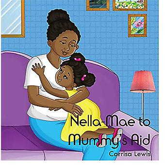 Nella-Mae to Mummy's Aid by Carrisa Lewis - 9781789553307 Book