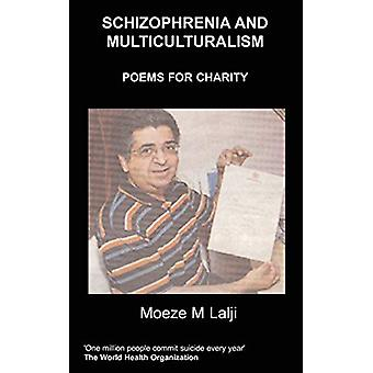 Schizophrenia and Multiculturalism - Poems for Charity by Moeze M. Lal